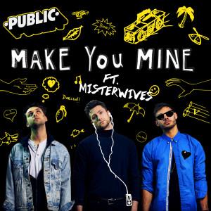 Public - Make You Mine dari album Make You Mine