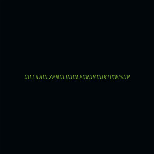 Album Your Time Is Up from Paul Woolford