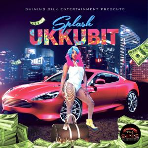 Album Ukkubit (Explicit) from Splash