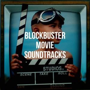 Album Blockbuster Movie Soundtracks from Best Movie Soundtracks
