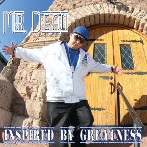 Album Inspired By Greatness from Mr. Dean