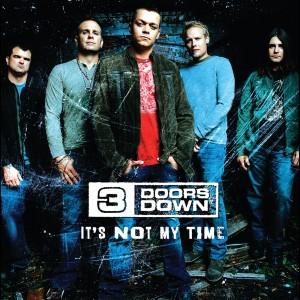 It's Not My Time 2008 3 Doors Down