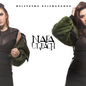 Melepasmu Kelemahanku dari Nafa Urbach