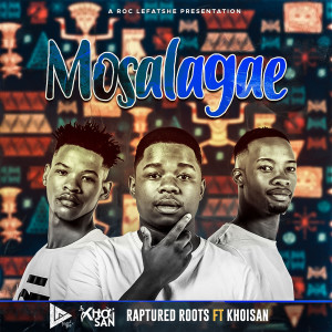 Listen to Mosalagae song with lyrics from Raptured Roots