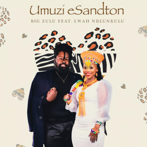 Album Umuzi eSandton from Big Zulu