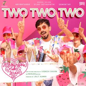 "Album Two Two Two (From ""Kaathuvaakula Rendu Kaadhal"") from Anirudh Ravichander"