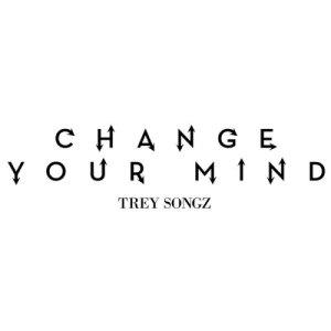 收聽Trey Songz的Change Your Mind歌詞歌曲