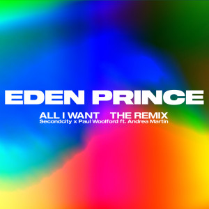 Album All I Want (Eden Prince Remix) from Paul Woolford