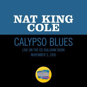Nat King Cole的專輯Calypso Blues (Live On The Ed Sullivan Show, November 5, 1950)