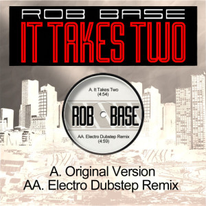 Album It Takes Two (Electro Dubstep Remix) from Rob Base