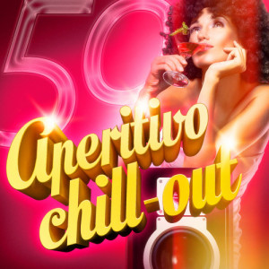 Album Aperitivo Chill-Out (50 Canciones de Lounge y Chill-Out para Tomar el Aperitivo) from Various Artists