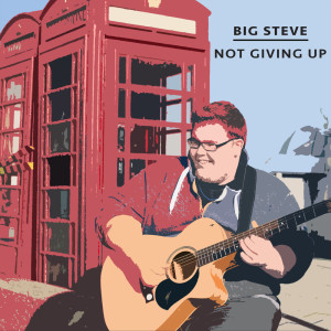 Album Not Giving Up from Big Steve