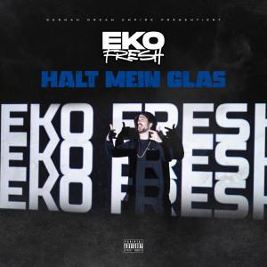 Album Halt mein Glas from Eko Fresh