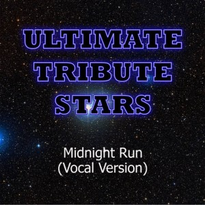 Ultimate Tribute Stars的專輯Example - Midnight Run (Vocal Version)