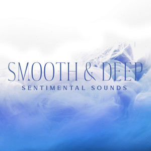 Album Smooth & Deep Sentimental Sounds from Moonlight Music Academy