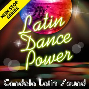 Album Non Stop Series: Latin Dance Power from Candela Latin Sound