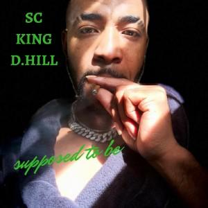 ดาวน์โหลดและฟังเพลง Supposed to Be พร้อมเนื้อเพลงจาก SC King D.Hill