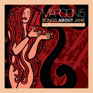 Maroon 5的專輯Songs About Jane: 10th Anniversary Edition