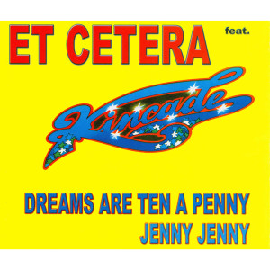 Listen to Dreams Are Ten A Penny (Radio Mix) song with lyrics from ETCETERA