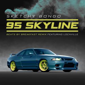 Album 95 Skyline (feat. Locnville) [beats by breakfast remix] from Locnville