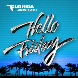 Flo Rida的專輯Hello Friday (feat. Jason Derulo)