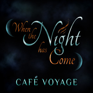 Album When the Night Has Come from Café Voyage