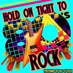 Album Hold on Tight to 80's Rock from Age Of Rock