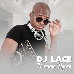 Album uNomona Ngami Single from DJ Lace