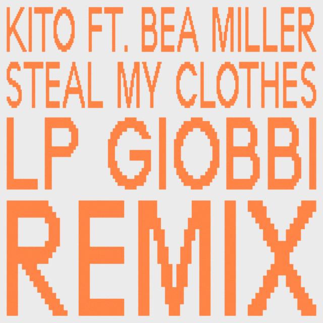 Bea Miller的專輯Steal My Clothes (LP Giobbi Remix) (Explicit)