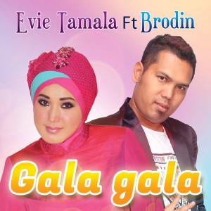 Gala Gala (feat. Brodin) dari Evie Tamala