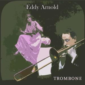 Eddy Arnold的專輯Trombone