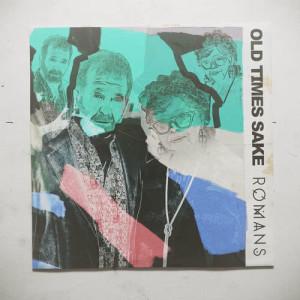 Album Old Times Sake from RØMANS