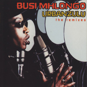 Album The Urbanzulu Remixes from Busi Mhlongo