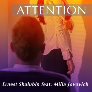 收聽Ernest Shalubin的Attention (feat. Milla Jovovich)歌詞歌曲
