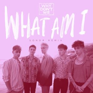 Why Don't We的專輯What Am I (SONDR Remix)