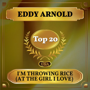 Album I'm Throwing Rice (At the Girl I Love) from Eddy Arnold