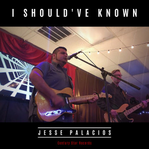 Album I Should've Known from Jesse Palacios