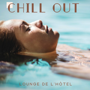 Album Chill out lounge de l'hôtel from Électronique musique zone