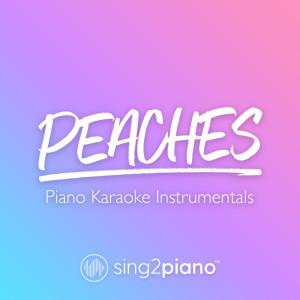 ดาวน์โหลดและฟังเพลง Peaches (Higher Key) [Originally Performed by Justin Bieber, Daniel Caesar & Giveon] (Piano Karaoke Version) พร้อมเนื้อเพลงจาก Sing2Piano
