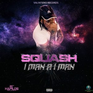 Listen to I Man a I Man song with lyrics from Squash