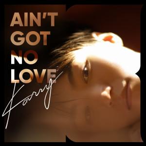 王俊凱的專輯Ain't Got No Love