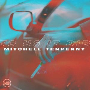 To Us It Did dari Mitchell Tenpenny