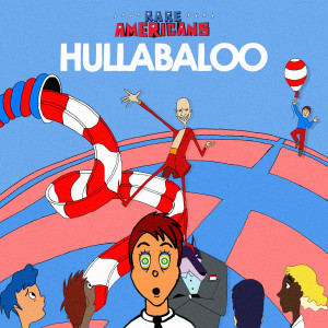 Listen to Hullabaloo song with lyrics from Rare Americans