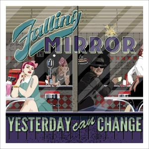 Album Yesterday Can Change from Falling Mirror