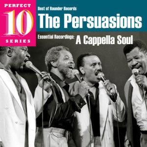 The Persuasions的專輯A Cappella Soul: Essential Recordings