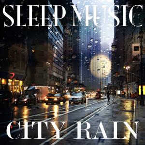 Album City Rain from Sleep Music