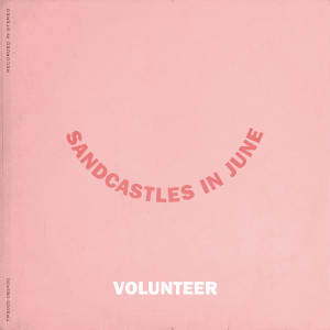 Album Sandcastles in June from Volunteer