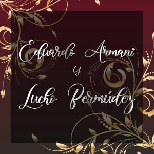 Album Eduardo Armani y Lucho Bermúdez from Lucho Bermudez