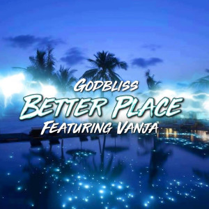 Album Better Place (Explicit) from Godbliss