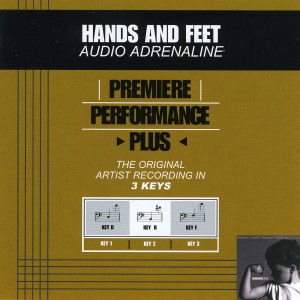 Premiere Performance Plus: Hands And Feet 2001 Audio Adrenaline